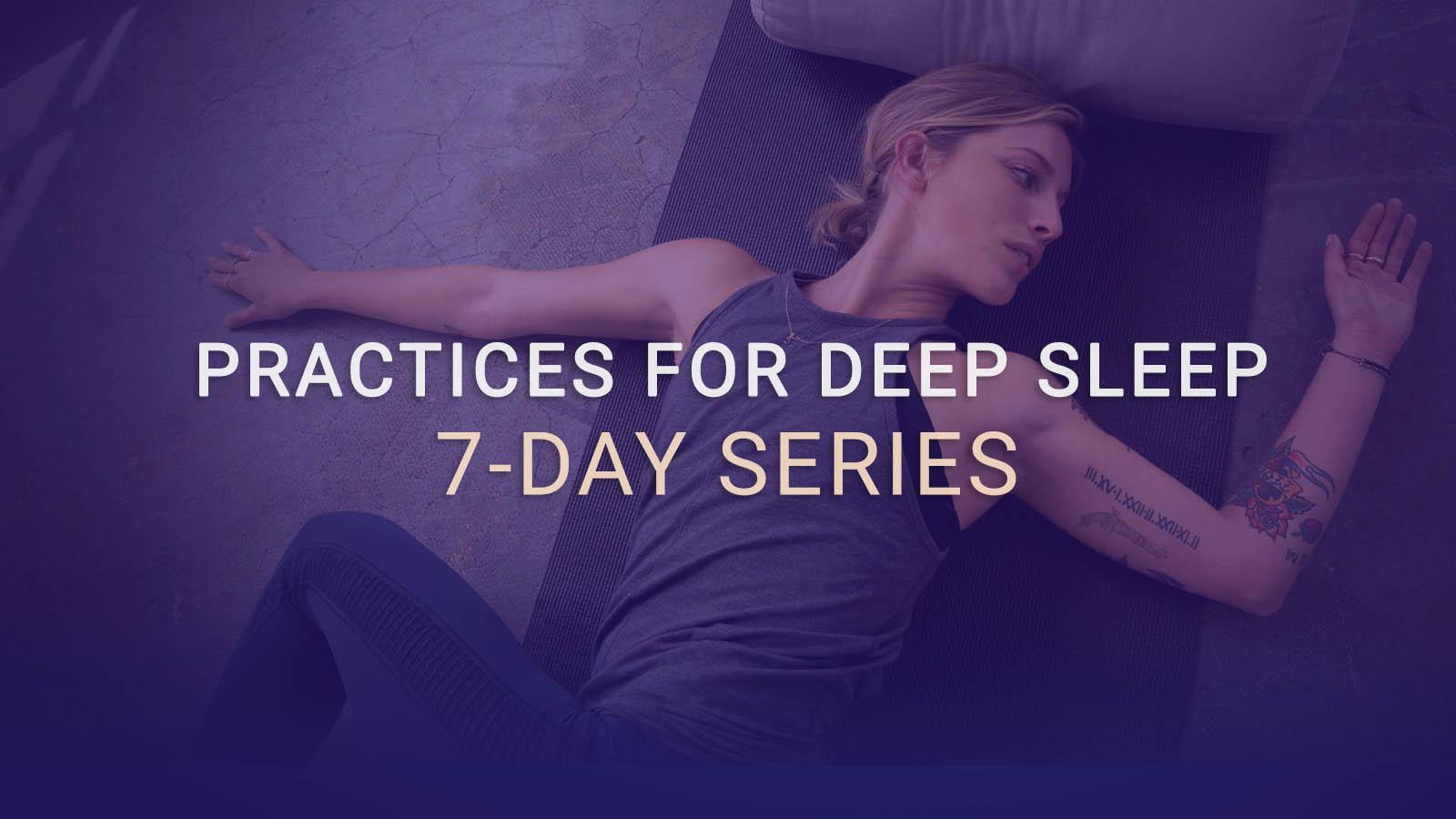 PRACTICES FOR DEEP SLEEP